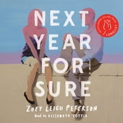 Next Year, For Sure audiobook by Zoey Leigh Peterson