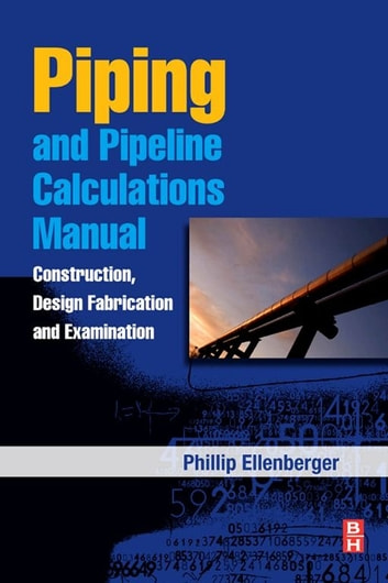 piping and pipeline calculations manual ebook by philip ellenberger rh kobo com piping calculations manual menon piping calculations manual shashi menon