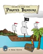 Search for the Pirate's Treasure ebook by Gerry Gaston