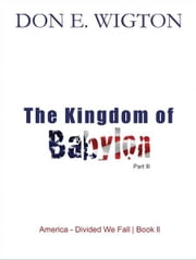 The Kingdom of Babylon Part 3 ebook by Don Wigton