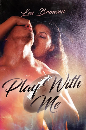 Play with Me ebook by Lea Bronsen