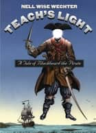 Teach's Light ebook by Nell Wise Wechter