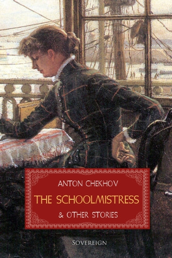 The Schoolmistress and Other Stories ebook by Anton Chekhov