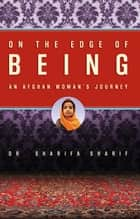 On the Edge of Being ebook by Dr. Sharifa Sharif