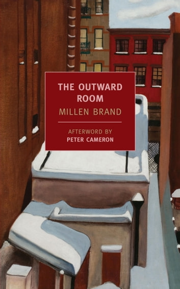 The Outward Room ebook by Millen Brand,Peter Cameron