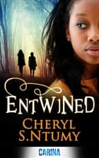 Entwined (A Conyza Bennett story, Book 1) ebook by Cheryl S. Ntumy