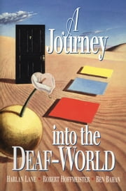 A Journey into the Deaf-World ebook by Harlan Lane,Robert Hoffmeister,Ben Bahan