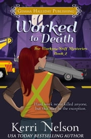 Worked to Death ebook by Kerri Nelson