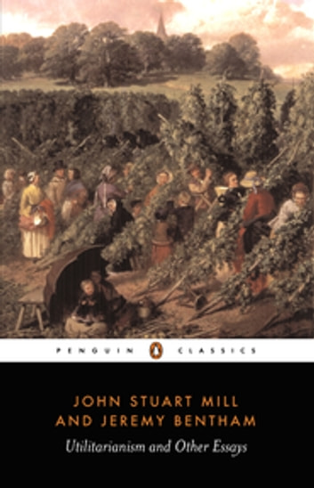 Utilitarianism and Other Essays ebook by Jeremy Bentham,John Stuart Mill