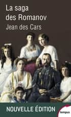 La saga des Romanov eBook by Jean des CARS