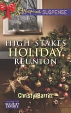 High-Stakes Holiday Reunion ebook by Christy Barritt