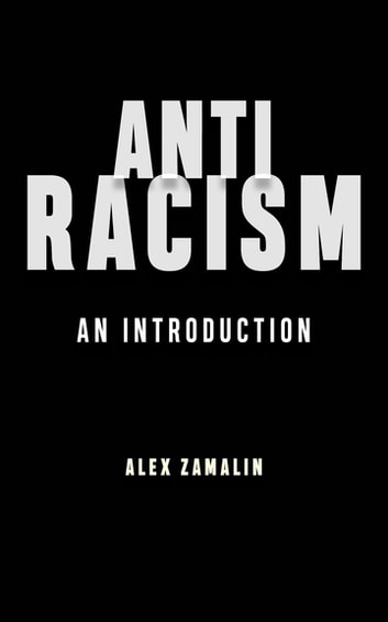 Antiracism - An Introduction eBook by Alex Zamalin