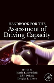 Handbook for the Assessment of Driving Capacity ebook by Schultheis, Maria T.