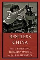 Restless China ebook by Perry Link, Richard P. Madsen, Paul G. Pickowicz