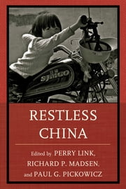 Restless China ebook by Perry Link,Richard P. Madsen,Paul G. Pickowicz