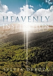 HEAVENLY INSPIRATION ebook by SYLVIA DEROZA