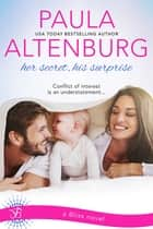 Her Secret, His Surprise ebook by Paula Altenburg