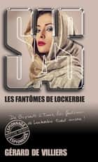 SAS 197 Les fantômes de Lockerbie eBook by Gérard de Villiers