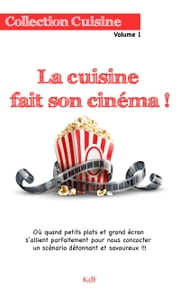 La Cuisine fait son Cinéma ! ebook by Kobo.Web.Store.Products.Fields.ContributorFieldViewModel