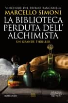 La biblioteca perduta dell'alchimista eBook by Marcello Simoni