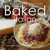 Baked Italian - Over 50 Mediterranean Marijuana Meals ebook by Yzabetta  Sativa