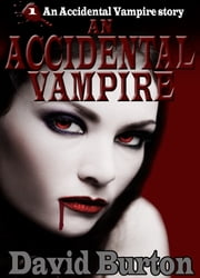 An Accidental Vampire ebook by David Burton