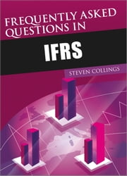Frequently Asked Questions in IFRS ebook by Steven Collings