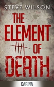 The Element Of Death ebook by Steve Wilson