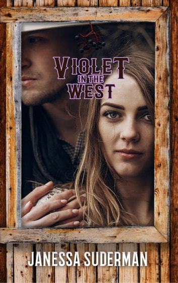 Violet in the West ebook by Janessa Suderman