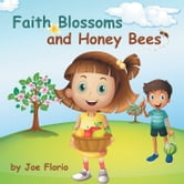 Faith, Blossoms and Honey Bees ebook by Joe Florio