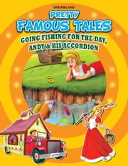 Going Fishing for the Day AND Andy and his Accordion - Pretty Famous Tales ebook by Anuj Chawla