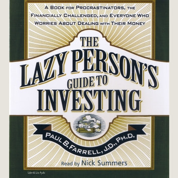 The Lazy Person's Guide To Investing audiobook by Paul B. Farrell