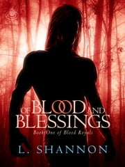Of Blood and Blessings ebook by L. Shannon