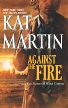 Against the Fire ebook by Kat Martin