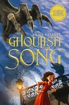 Ghoulish Song ebook by William Alexander