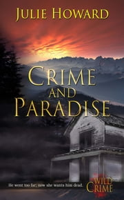 Crime and Paradise ebook by Julie  Howard