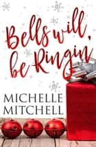 Bells Will Be Ringin' - The Hilson Family ebook by Michelle Mitchell