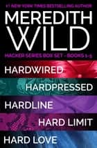 Hacker Series Box Set Books 1-5 ebook by Meredith Wild