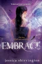 Embrace ebook by Jessica Shirvington