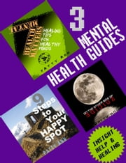 3 Mental Health Guides Includes:* Mental Health Matters * On the Other Side of Suicide * 9 Steps to Your Happy Spot ebook by Patty Ann