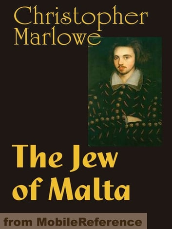an analysis of barabas role in the jews of malta by christopher marlow Free online library: shakespeare's marlowe: the influence of christopher marlowe on shakespeare's artistry(book review) by medieval and renaissance drama in england arts, visual and performing literature, writing, book reviews books book reviews.