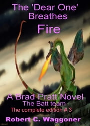 The 'Dear One' Breathes Fire ebook by Robert C. Waggoner