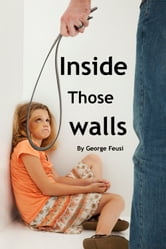 Inside Those Walls ebook by George Feusi