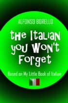 The Italian You Won't Forget ebook by Alfonso Borello