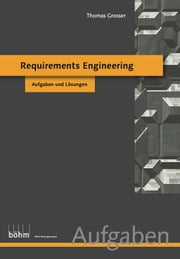 Requirements Engineering - Aufgabenbuch - Aufgaben und Lösungen ebook by Kobo.Web.Store.Products.Fields.ContributorFieldViewModel