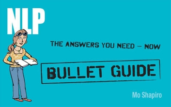 NLP: Bullet Guides ebook by Mo Shapiro