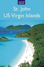 St. John, US Virgin Islands ebook by Lynne  Sullivan