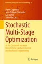 Stochastic Multi-Stage Optimization ebook by Pierre Carpentier,Jean-Philippe Chancelier,Guy Cohen,Michel De Lara