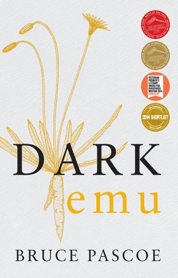 Dark Emu - Aboriginal Australia and the Birth of Agriculture, New Edition ebook by Bruce Pascoe