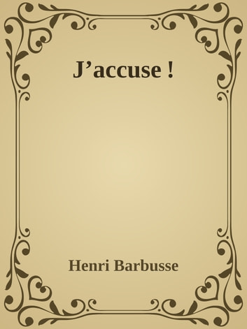 J'accuse ! ebook by Henri Barbusse